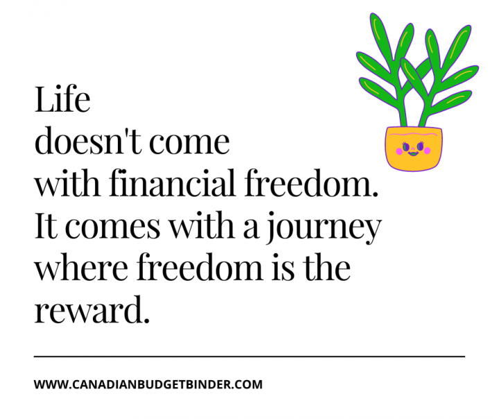 Life doesn't come with financial freedom. It comes with a journey where freedom is the reward.
