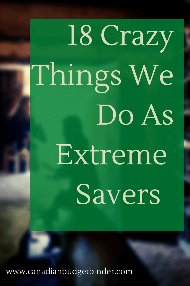 18 Crazy Things We Do As Extreme Savers