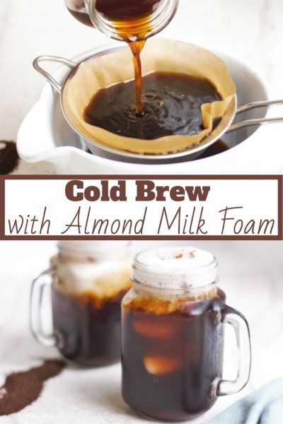 Cold Brew Coffee with Almond Milk Foam  over the top.