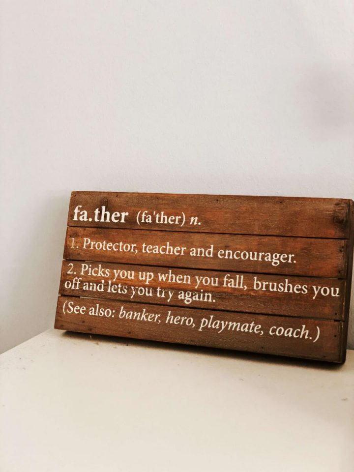 A wooden sign that shares what being a father is all about. Perfect for Father's Day 2021 gift.