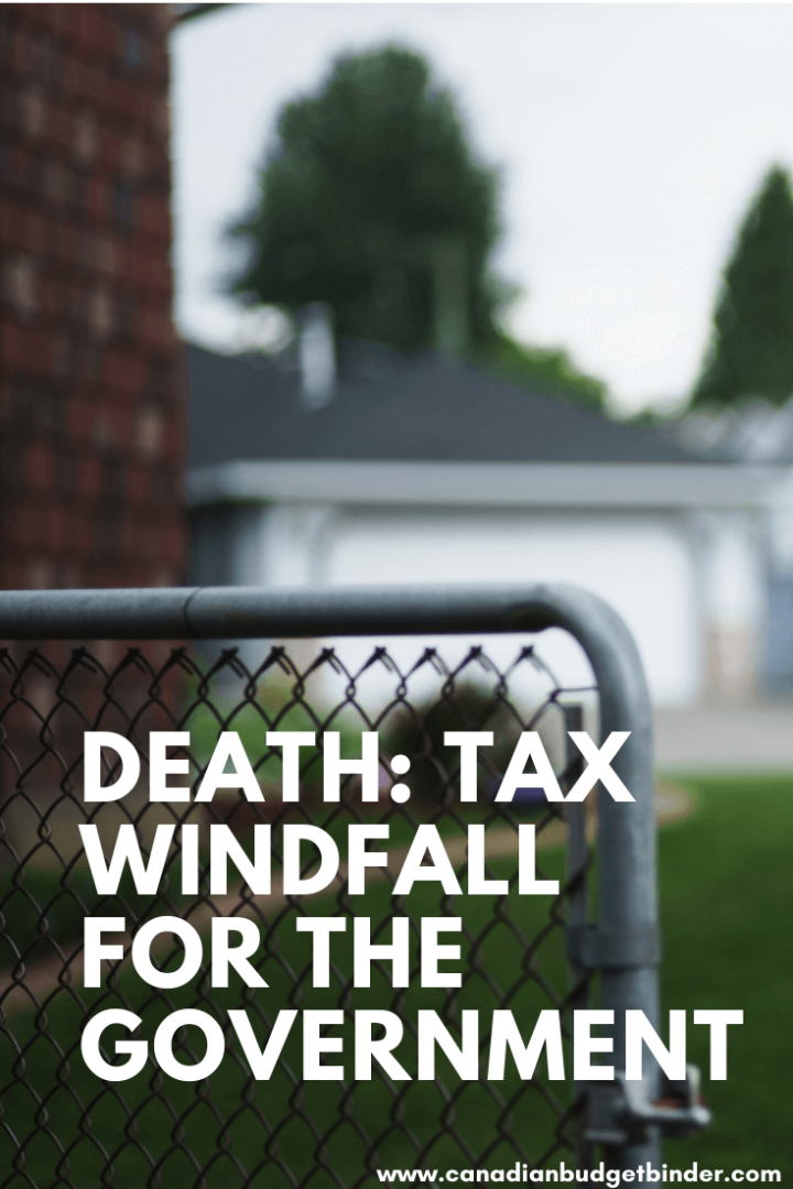 Death: Tax Windfall for the Government Find out what you need to know before you die.