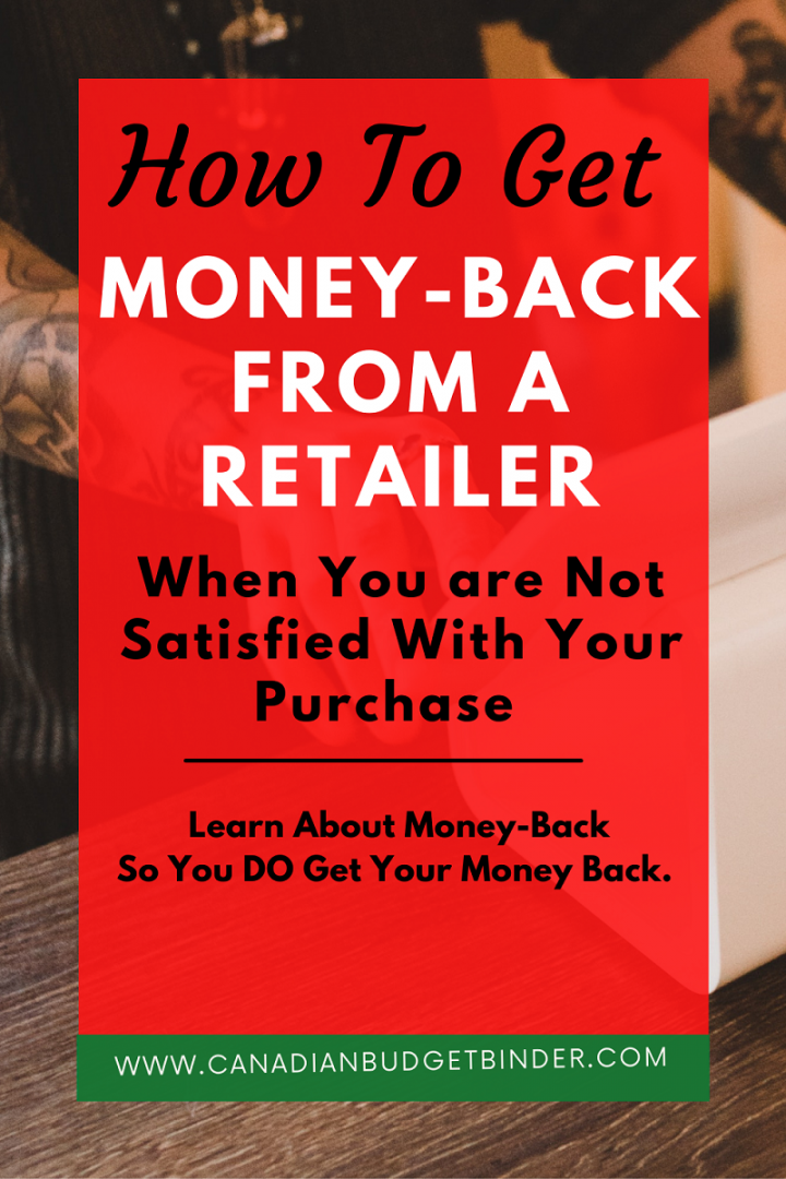 Ways to get your money back from a retailer when you are not satisfied with a product you've purchased in Canada.