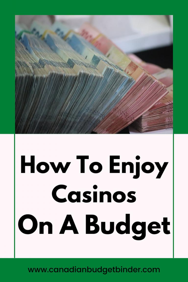 How to Enjoy Casinos on a Budget