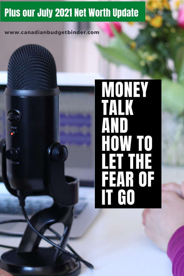 Money Talk And How To Let Fear Go: Net Worth Update July 2021 +1.01%