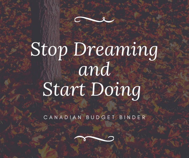 Stop Dreaming and Start Doing Quote